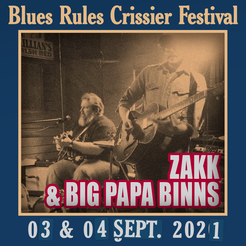 Zakk & Big Papa Binns Blues Rules 2021